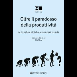 """La copertina del saggio di Sternieri (""""Oltre il paradosso della produttività. Le tecnologie digitali al servizio della crescita"""" (ed. Thedotcompany, collana Ottanta Pagine)"""