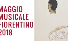 Il Maggio Musicale Fiorentino 2018