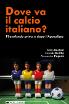 Dove va il calcio italiano
