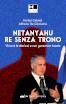 Netanyahu re senza trono